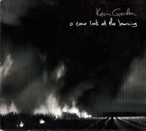 Kevin Gordon, Burning